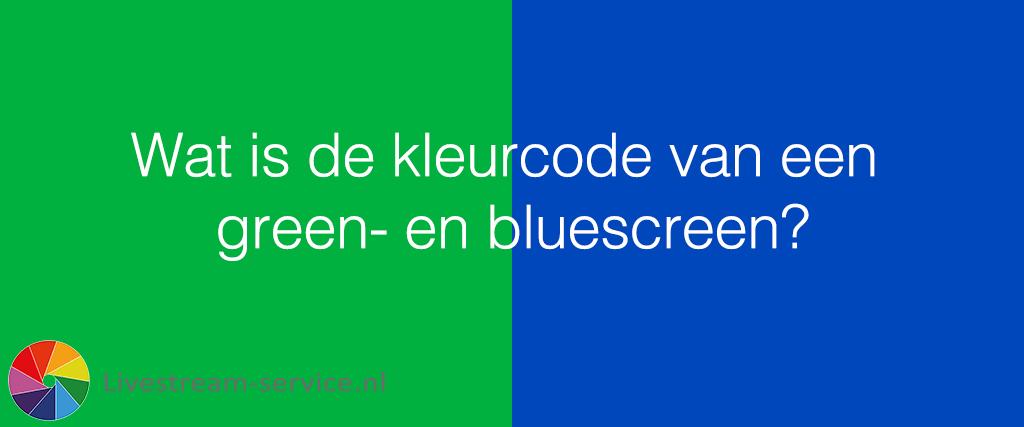 Wat is de kleurcode van een greenscreen?